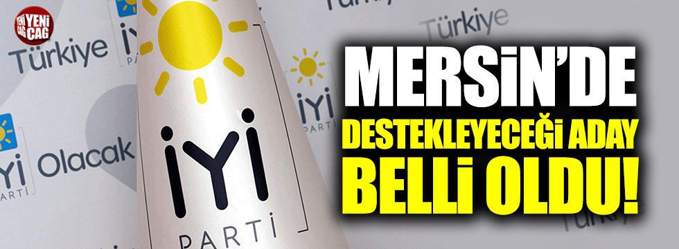 İYİ Parti'nin Mersin'de destekleyeceği aday belli oldu!