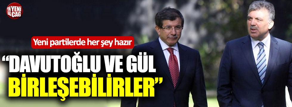"""Yeni partilerde her şey hazır:  """"Gül ve Davutoğlu birleşebilir"""""""