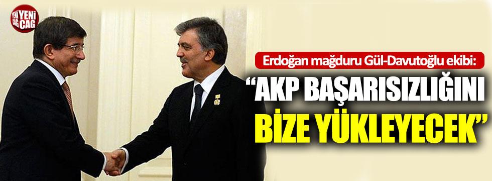 """Erdoğan mağduru Gül-Davutoğlu ekibi: """"AKP başarısızlığını bize yükleyecek"""