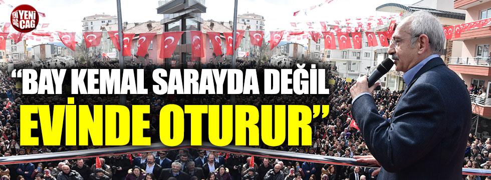 """Kılıçdaroğlu'ndan Erdoğan'a: """"Bay Kemal sarayda değil evinde oturur"""""""