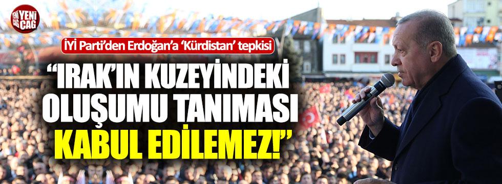 """İYİ Parti'den Erdoğan'a 'Kürdistan' tepkisi: """"Kabul edilemez"""""""