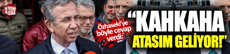 """Mansur Yavaş'tan Özhaseki'ye """"Kahkaha atasım geliyor"""""""