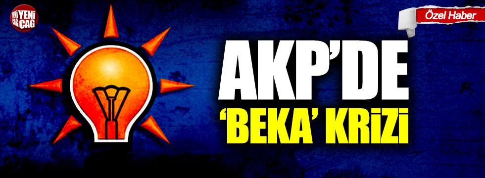 AKP'de 'beka' krizi