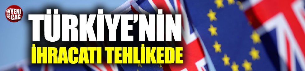 Türkiye'nin İngiltere'ye ihracatı Brexit nedeniyle tehlikede