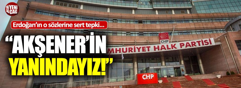 """CHP'den Erdoğan'a tepki: """"Akşener'in yanındayız"""""""