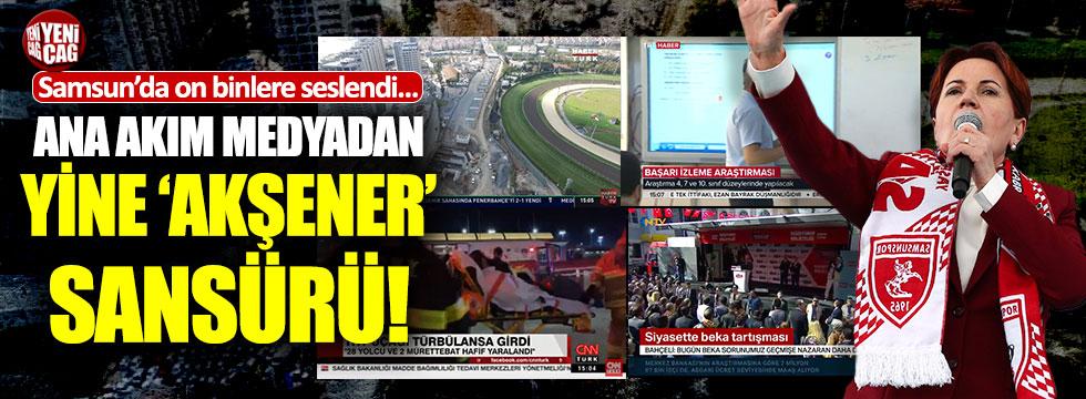 Ana akım medya Akşener'i yine görmedi