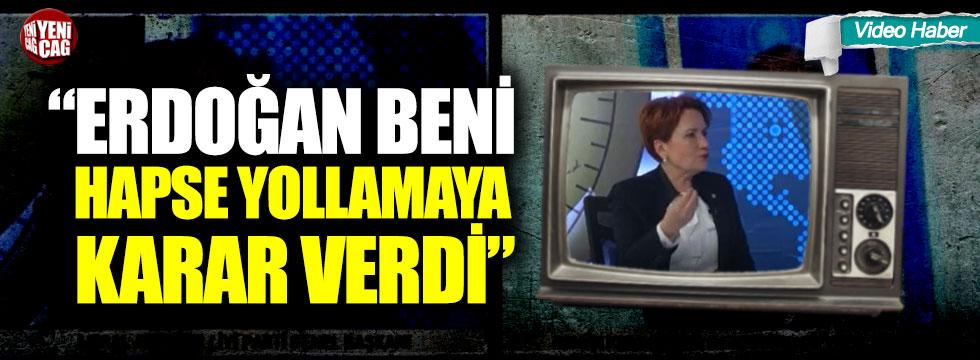 """Meral Akşener: """"Erdoğan beni hapse yollamaya karar verdi"""""""