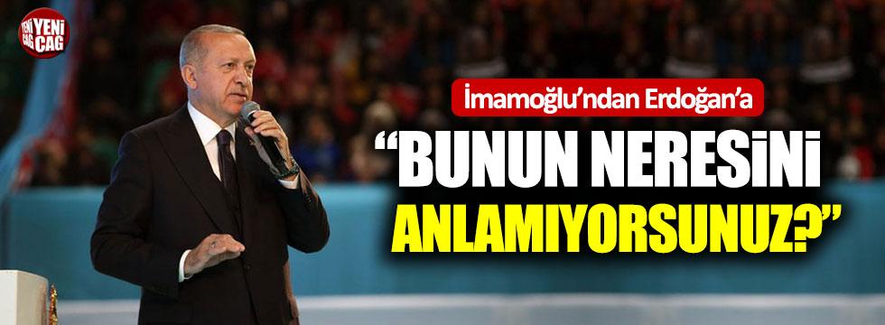 """Ekrem İmamoğlu'ndan Erdoğan'a: """"Bunun neresini anlamıyorsunuz?"""""""