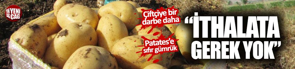 """""""Üretici gerek yok"""" diyor ama hükümet patatese gümrüğü sıfıradı"""