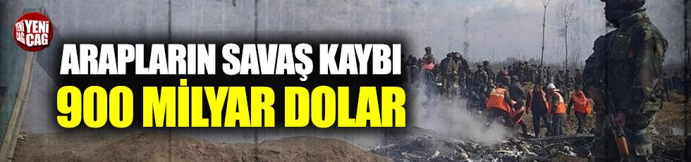 Arapların savaş kaybı 900 milyar dolar