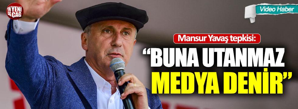 """Muharrem İnce sert çıktı: """"Buna utanmaz medya denir"""""""