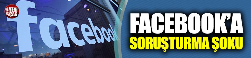 Facebook'a soruşturma şoku!