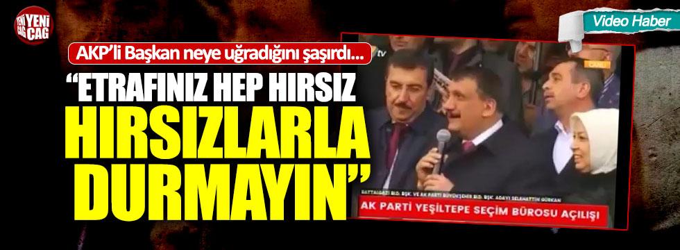 """AKP'ye protesto şoku: """"Etrafınız hep hırsız, hırsızlarla durmayın"""""""