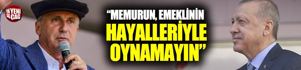 """Muharrem İnce'den Erdoğan'a: """"İnsanların hayalleriyle oynamayın"""""""