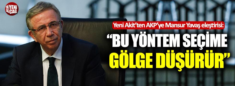 """Yeni Akit'ten AKP'ye Mansur Yavaş eleştirisi: """"Bu yöntem seçime gölge düşürür"""""""
