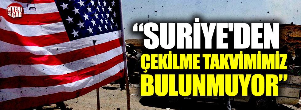 """ABD: """"Suriye'den çekilme takvimimiz bulunmuyor"""""""