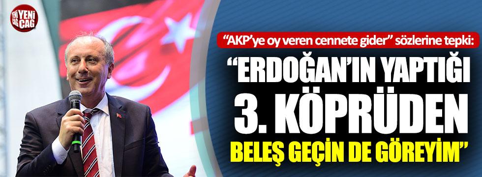 """Muharrem İnce: """"Erdoğan'ın yaptığı 3. köprüden beleş geçin de göreyim"""""""