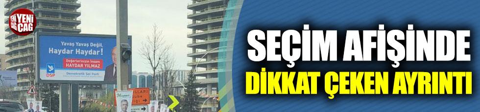 DSP afişinde Mansur Yavaş ayrıntısı