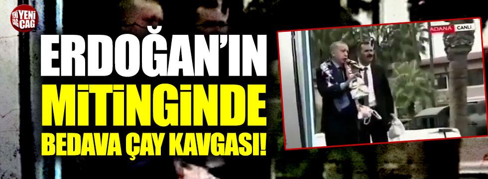 Erdoğan'ın mitinginde bedava çay kavgası!