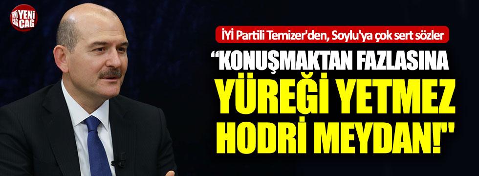 İYİ Partili Temizer'den Soylu'ya çok sert sözler
