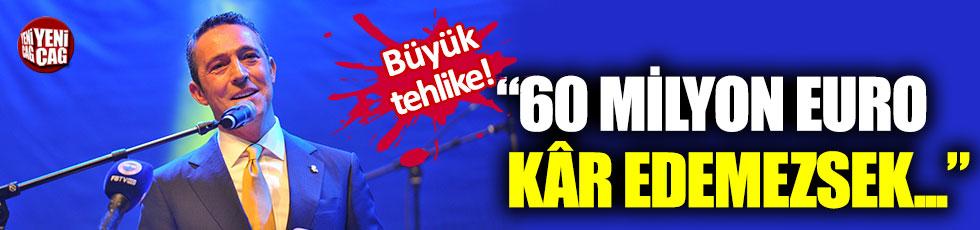 """Ali Koç: """"60 milyon euro kâr etmezsek ceza alabiliriz"""""""