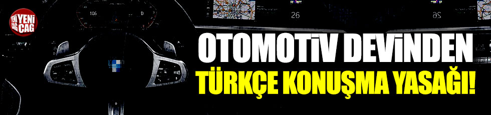 Otomotiv devinden Türkçe konuşma yasağı!