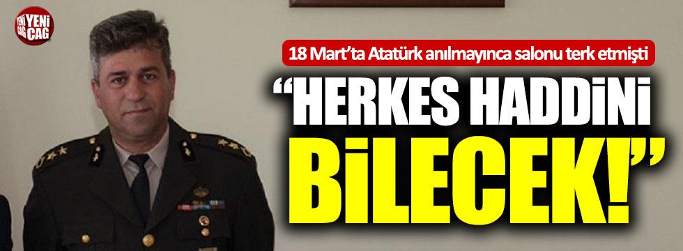 """Atatürk anılmayınca salonu terk eden Albay: """"Herkes haddini bilecek"""""""