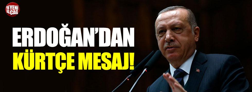 Cumhurbakanı Erdoğan'dan Kürtçe mesaj!