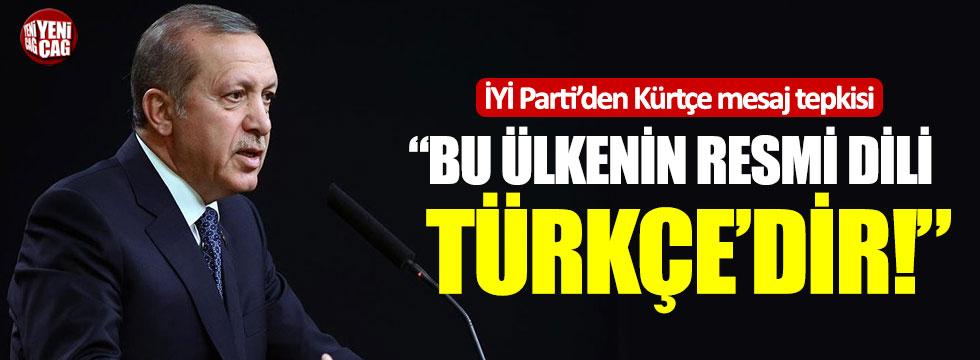 """İYİ Parti'den Erdoğan'a Kürtçe mesaj tepkisi: """"Bu ülkenin resmi dili Türkçe'dir"""""""