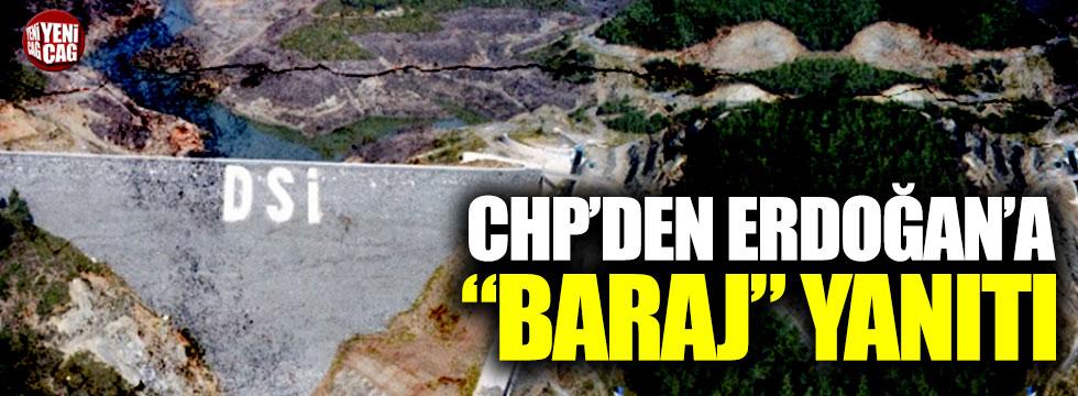 """CHP'den Erdoğan'a """"baraj"""" yanıtı"""