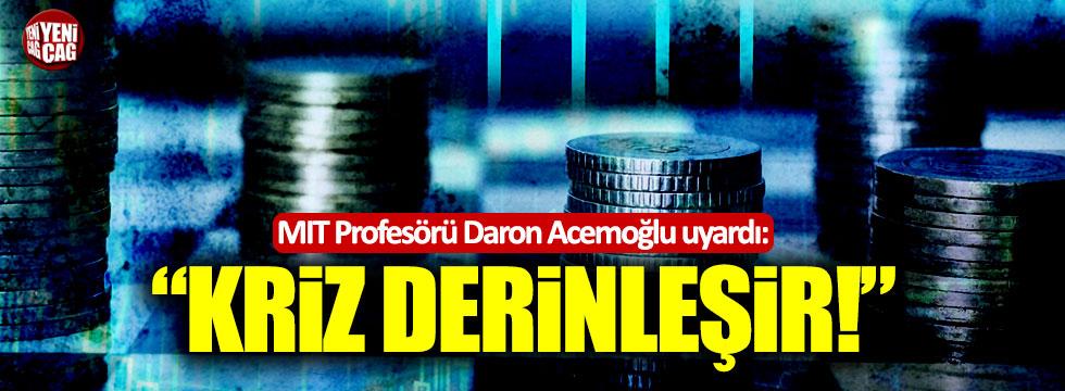 """MIT Profesörü Daron Acemoğlu uyardı: """"Kriz derinleşir"""""""