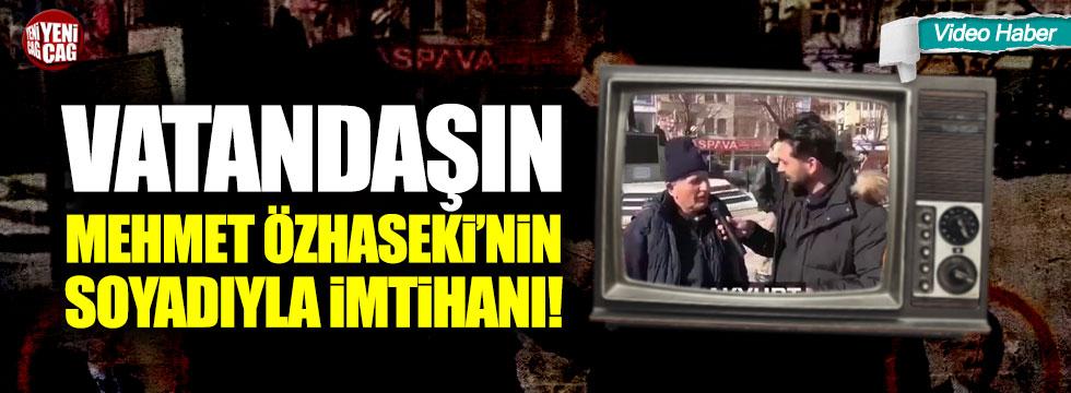 Vatandaşın Mehmet Özhaseki'nin soyadıyla imtihanı!