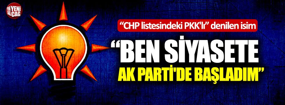 """""""CHP listesindeki PKK'lı"""" denilen isim: """"Ben siyasete AK Parti'de başladım"""""""