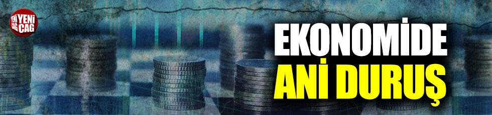 Türkiye ekonomide 'ani duruş' yaşadı
