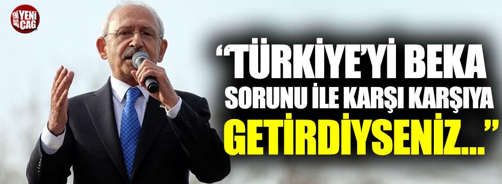 Kılıçdaroğlu'ndan AKP'ye beka sorunu tepkisi