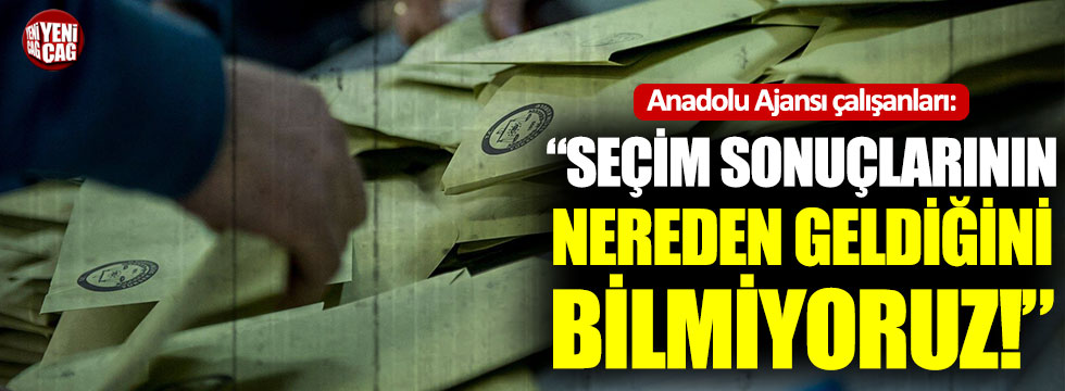 """Anadolu Ajansı çalışanları: """"Verilerin nereden geldiğini bilmiyoruz"""""""