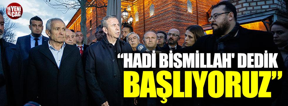 """Mansur Yavaş: """"Hadi Bismillah' dedik, başlıyoruz"""""""