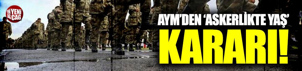 AYM'den 'askerlikte yaş' kararı