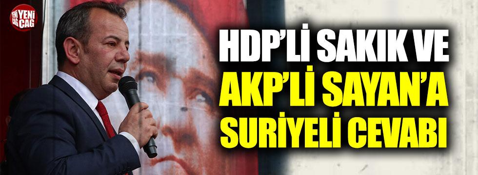 Tanju Özcan'dan HDP'li Sakık ve AKP'li Sayan'a Suriyeli cevabı