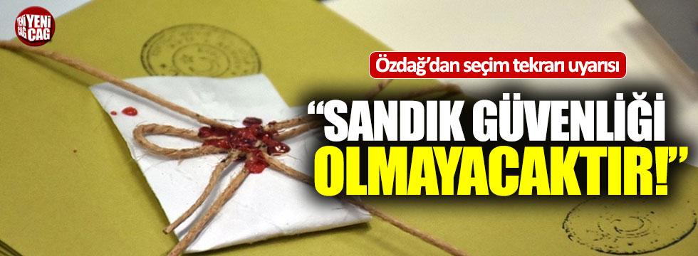 """Ümit Özdağ'dan seçim tekrarı uyarısı: """"Sandık güvenliği olmayacaktır"""""""