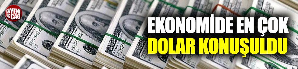 Mart ayında ekonomide en çok dolar kuru konuşuldu