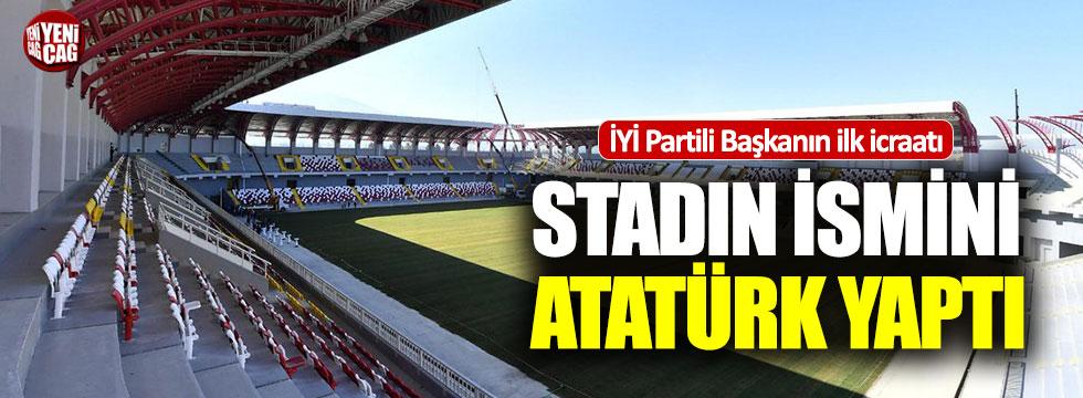 İYİ Partili Başkanın ilk icraatı: Stadın ismini Atatürk yaptı