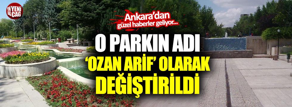 O Parkın adı Ozan Arif olarak değiştirildi