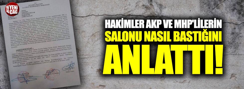 Hakimler AKP ve MHP'lilerin salonu nasıl bastığını anlattı!