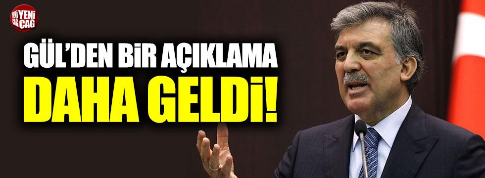 Abdullah Gül'den bir açıklama daha!