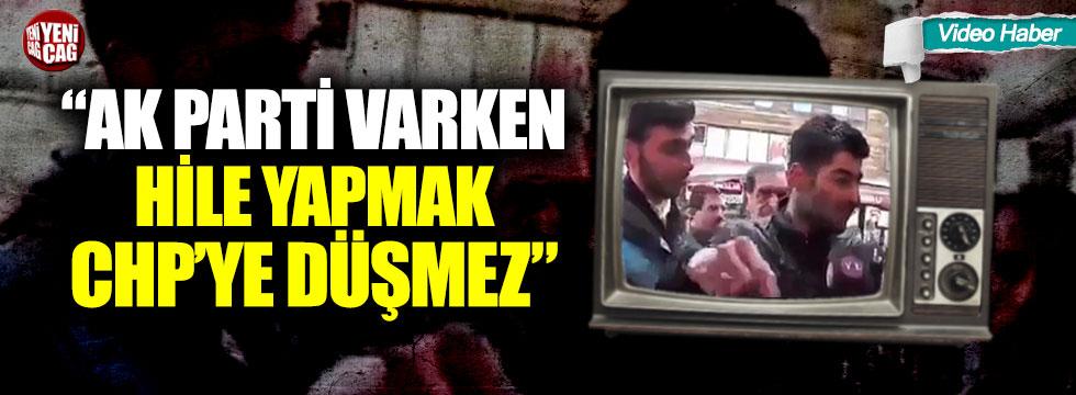 """""""Ak Parti varken hile yapmak CHP'ye düşmez"""""""