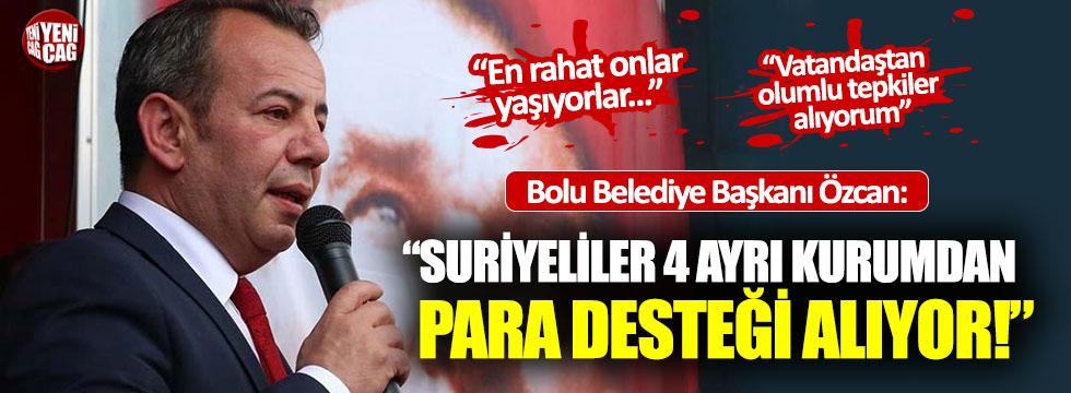 """Tanju Özcan: """"Bolu'da en rahat Suriyeliler yaşıyor"""""""