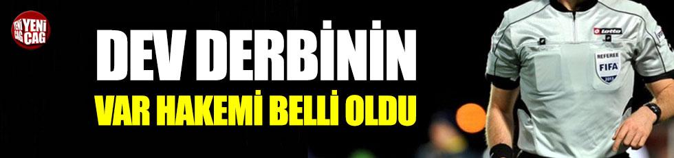 Fenerbahçe - Galatasaray derbisinin VAR hakemi belli oldu
