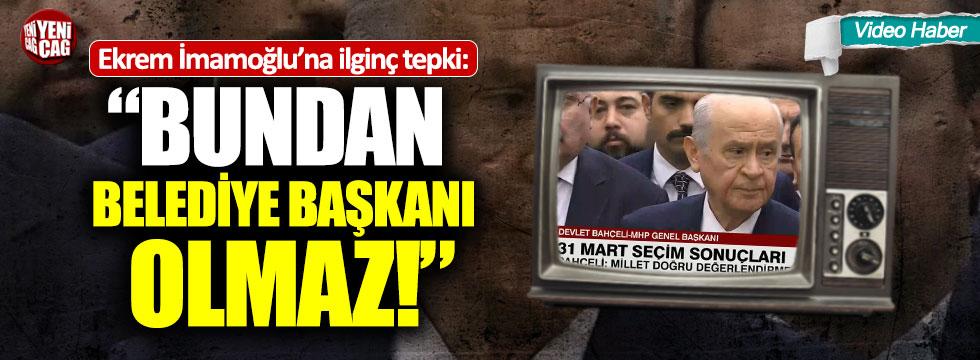"""Bahçeli'den Ekrem İmamoğlu çıkışı: """"Bundan Belediye Başkanı olmaz"""""""
