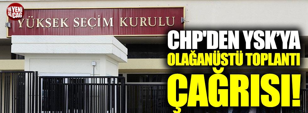 CHP'den YSK'ya olağanüstü toplantı çağrısı!